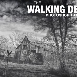 How to get that Walking Dead Look in Photoshop
