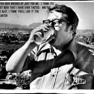 A Six Pack of Billy Carter Beer is worth 1 Million Dollars.