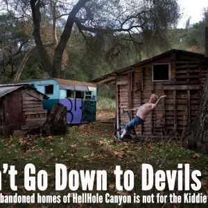 The Abandoned Homes of HellHole Canyon are the Devils Den